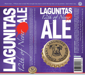 The Lagunitas Brewing Company 12th Of Never Ale