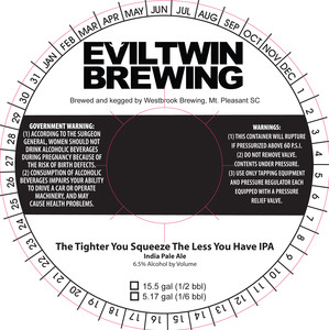 Evil Twin Brewing The Tighter You Squeeze The Less You Ha*