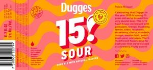 Dugges 15 Sour!